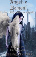 Angeli e demoni:la città sotto la cupola  by ELENA_CIKITINA