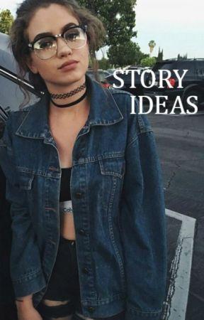 Story Ideas by ravishinglynarry