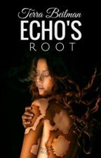 Echo's Root #newadult #onhold by TerraBeilman