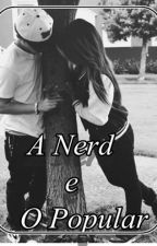 A Nerd e o Popular by Sweet_Poison_Apple