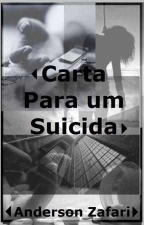 Carta Para um Suicida by AndersonZafari