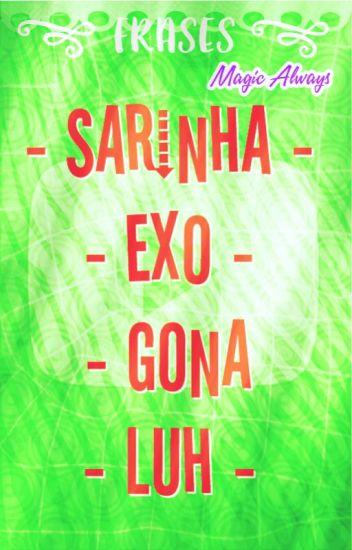 Frases ❤ | Sarinha, Exo, Gona Y Luh |
