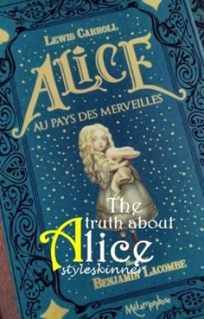 The truth about Alice by styleskinner