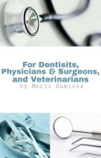 For Dentists, Physicians & Surgeons, and Veterinarians by merliramirez