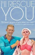 I'll Rescue You ~Bondi Rescue Fanfic~ MAXI CENTRIC by DancingWithDanger