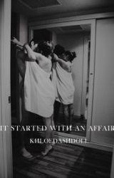 It started with an affair  by khloedashdoll