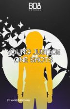 YOUNG JUSTICE X READER ONE SHOTS by angeltheroman