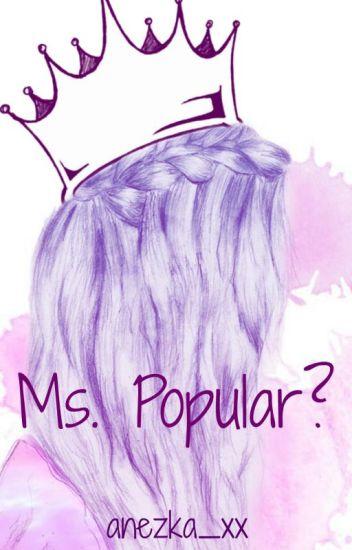 Ms.Popular?
