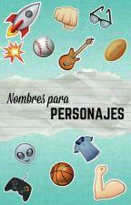 Nombres para Personajes - Masculino  by camila9891