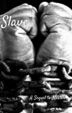 Slave by mysixdays