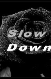 Slow Down by bronxnyc