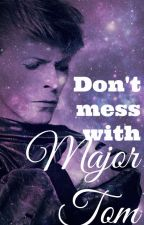 Don't Mess With Major Tom by -Something_Royal-