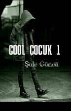 COOL ÇOCUK 1 |DÜZENLENİYOR| by uleEkiz