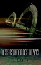 The Blood of Onyx by DCBeckendorff