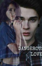 Dangerous Love by SarcasticamenteUnica
