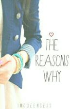 The Reasons Why (All about Love) by imqueencess