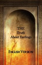 The truth about Feelings by TheMarcmachts