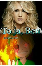 To Ja, Ben (Ben Drowned Love Story) by DXChroXD