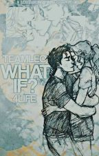 What If? by TeamLeo4Life