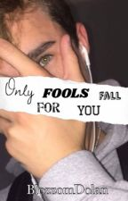 Only Fools Fall For You (Hunter Rowland)  by RowlandUnicorn