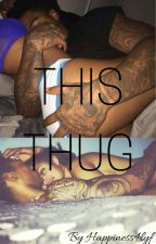 This Thug by happiness4lyf