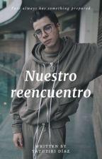 Nuestro Reencuentro||2T||EDMG.||Mario Bautista & Tu||Pausada Temporalmente|| by Yathziri_Diaz