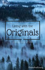 Living With The Originals (Continuation/Fan Fiction) by SnowMustFall