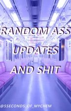 Random Ass Updates And Shit by emo_buttplugs