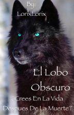 El lobo oscuro (2º libro de la saga el lobo blanco by LorixLorix