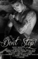 Don't Stop! [EDITANDO] by Ohmysexygrey