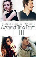 Against The Past I-III √ by Matlenea