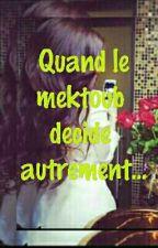 Quand Le Mektoub Decide Autrement ... by Sahraa_Sahraa