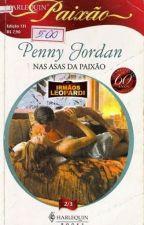 Nas Asas da Paixão - Penny Jordan (Irmãos Leopardi 2) by LilianOliveira038