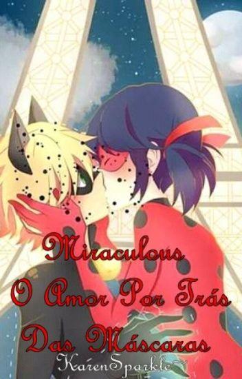 Miraculous Ladybug-O Amor Por Trás das Máscaras