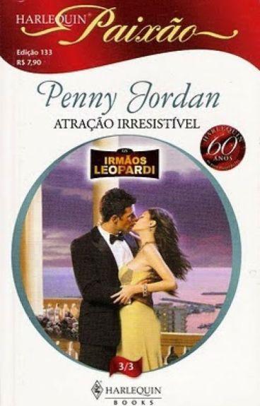 Atraçao Irresistível - Penny Jordan(Irmãos Leopardi 3)