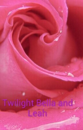 Twilight Bella and Leah - Bella meets Leah - Wattpad