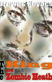 King of Zombie Heath by Drewps_Kovacs