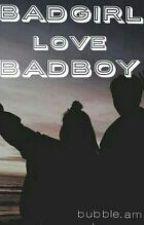 BadGirl Love BadBoy by tiaalee