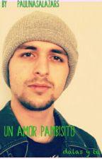 Un Amor Pambisito (Dalas Y Tu) by PaulinaSalazar5