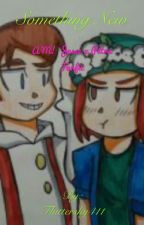 Something New: A M! Jesse X Petra Story by Fluttershy411
