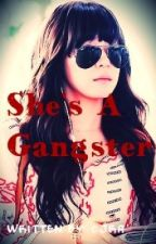 She's a Gangster [ON-GOING] by CatherineJoyAlcantar