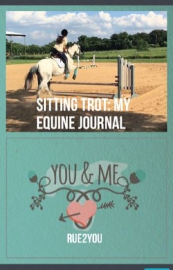 Sitting Trot: My Equine Journal [#wattys2016]