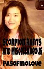 Scorpion Rants & Miscellaneous by PasoFinoLove