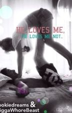 He Loves Me,He Loves Me Not.. (Harry Styles Fanfic) by NiggaWhoreBeast