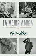 La Mejor Amiga. {Nacho Nayar.} by _nayargirl