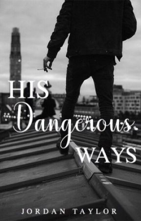 His Dangerous Ways (Wattys 2017) by ChicagoDreams