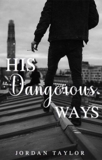His Dangerous Ways (Wattys 2017)
