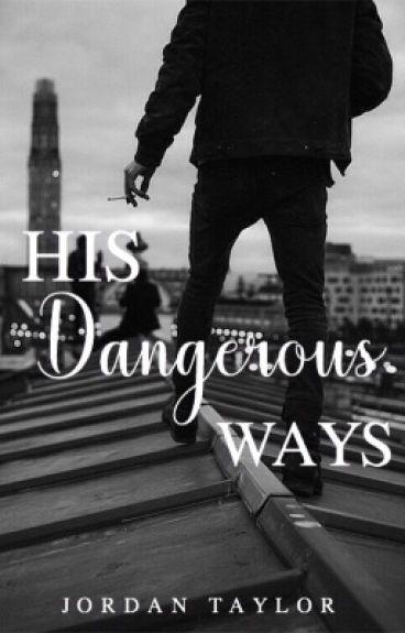 His Dangerous Ways (#Wattys2016)