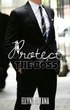 Protect The Boss (MalayNovel) by hnurain_