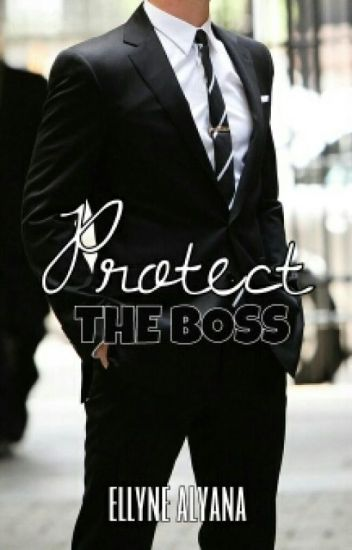 Protect The Boss (MalayNovel)